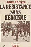 La Résistance sans héroïsme