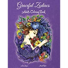 Graceful Zodiacs: Adult Coloring Book