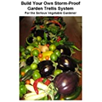 Build Your Own Storm-Proof Garden Trellis System - For the Serious Vegetable Gardener (English