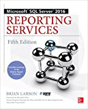Microsoft SQL Server 2016 Reporting Services, Fifth Edition