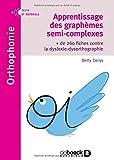 Telecharger Livres Apprentissage des graphemes semi complexes de 260 fiches contre la dyslexie dysorthographie (PDF,EPUB,MOBI) gratuits en Francaise