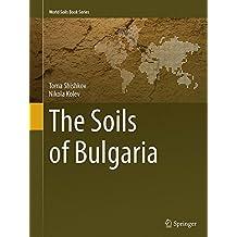 The Soils of Bulgaria (World Soils Book Series)