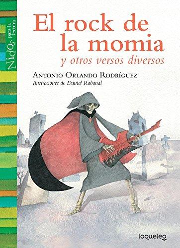 El Rock de La Momia / The Mummy's Rock Song (Nidos Para La Lectura) por Antonio O. Rodriguez