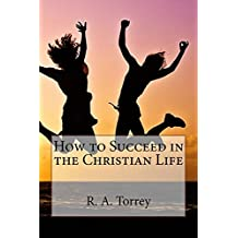 How to Succeed in the Christian Life (English Edition)