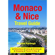 Monaco & Nice Travel Guide - Attractions, Eating, Drinking, Shopping & Places To Stay (English Edition)