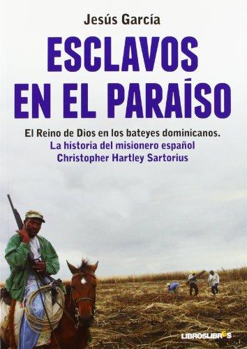 Esclavos en el paraiso por Jesús García