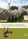 Olympia. Archäologie eines Heiligtums (Zaberns Bildbände zur Archäologie) - Helmut Kyrieleis