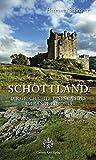 Schottland. Die Geschichte eines Landes am Rande Europas.