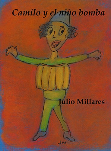 Camilo y el niño bomba: salvando a un niño del fanatismo del padre (El libro de Camilo o Camila nº 25) por Julio Millares
