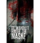 BY Zaborowska, Edyta ( Author ) [ DIE WAHRHEIT HINTER DER MASKE (GERMAN) ] Nov-2013 [ Paperback ]