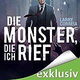 Hörbuch - Larry Correia - Die Monster, die ich rief (Monster Hunter 1)