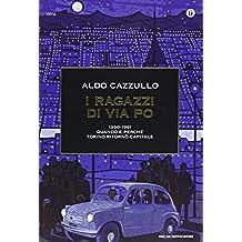 I ragazzi di via Po 1950-1961. Quando e perché Torino ritornò capitale