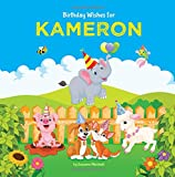 Birthday Wishes for Kameron: Personalized Book with Birthday Wishes for Kids (Personalized Books, Birthday Poems, Birthday Gifts, Gifts for Kids)