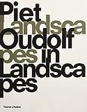 Piet Oudolf: Landscapes In Landscapes