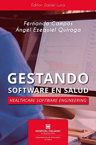 Gestando Software en Salud: Healthcare software engineering por Fernando Campos