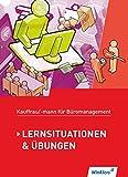Kaufmann/Kauffrau für Büromanagement: Lernsituationen und Übungen: Schülerband - Denise Aigner