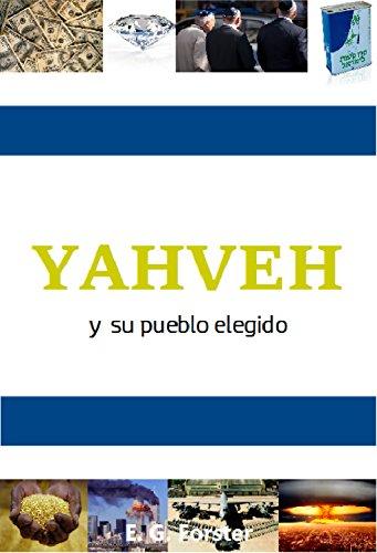 YAHVEH: y su pueblo elegido (Spanish Edition)