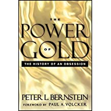 The Power of Gold: The History of an Obsession by Peter L. Bernstein (2012-04-10)