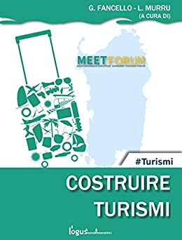 Costruire Turismi: Meet Forum 2017 di [Lucio Murru, Gianfranco Fancello]