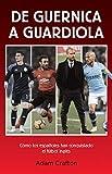 De Guernica a Guardiola: Cómo los españoles han conquistado el fútbol inglés (Córner)