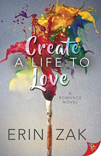 Create a Life to Love (English Edition)