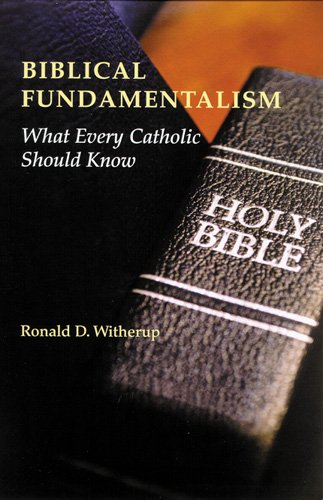 Biblical Fundamentalism: What Every Catholic Should Know por Ronald D. Witherup