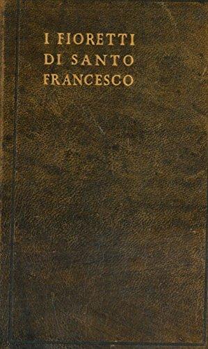 I fioretti di Santo Francesco.