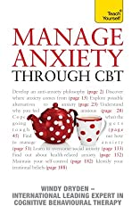 Manage Anxiety Through CBT: Teach Yourself (English Edition)