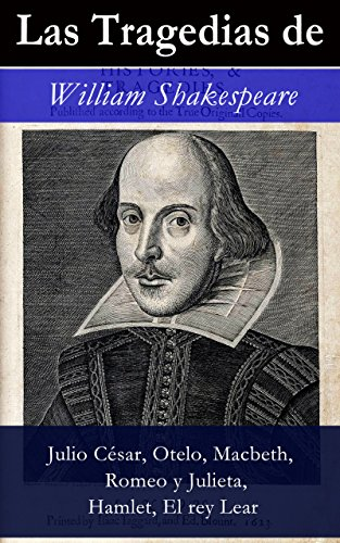 Las Tragedias de William Shakespeare: Julio César, Otelo, Macbeth, Romeo y Julieta, Hamlet, Romeo y Julieta, El rey Lear por William Shakespeare