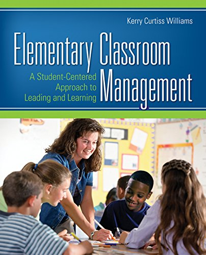 Elementary Classroom Management: A Student-Centered Approach to Leading and Learning