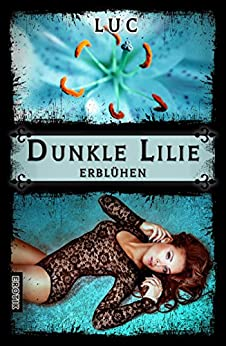 Dunkle Lilie: Erblühen von [LUC]