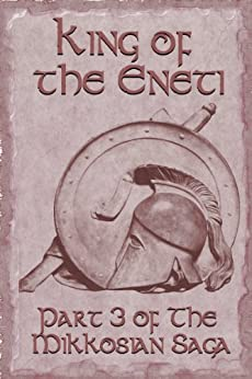 King of the Eneti (Part 3 of the Mikkosian Saga) by [Nichols, Adam, Mackaye, Arthur L.]