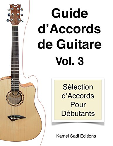 Guide d'Accords de Guitare Vol. 3: Sélection d'Accords pour Débutants