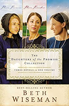A Daughters of the Promise Collection: Plain Promise, Plain Paradise, Plain Proposal (A Daughters of the Promise Novel) di [Wiseman, Beth]