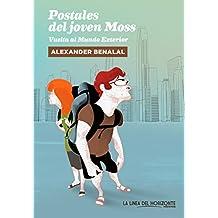 Postales del joven Moss: Vuelta al Mundo Exterior (Contemporáneos. Fuera de sí nº 3) (Spanish Edition)