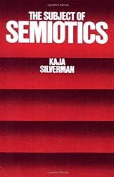 The Subject of Semiotics by Kaja Silverman (1985-08-01)