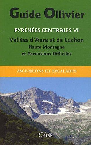 PYRENEES CENTRALES VI, ESCALADES VALLEES AURE ET LUCHON