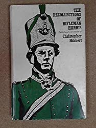 Recollections Of Rifleman Harris As Told To Henry Curling