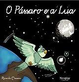 O Pássaro e a Lua (Portuguese Edition)