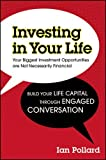 Investing in Your Life: Your Biggest Investment Opportunities are Not Necessarily Financial