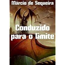 Conduzido para o limite (Portuguese Edition)
