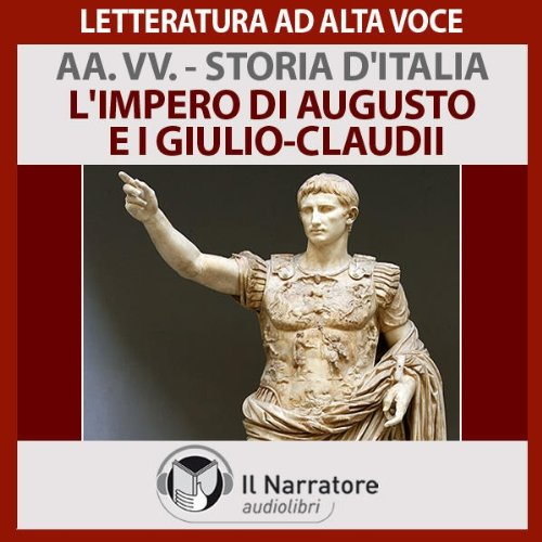 L'impero di Augusto e i Giulio-Claudii (Storia d'Italia 6)  Audiolibri