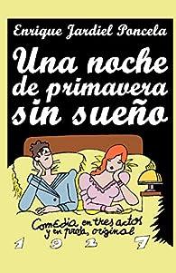 Una noche de primavera sin sueño par  Enrique Jardiel Poncela
