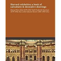 Harvard celebrities; a book of caricatures & decorative
