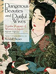 Dangerous Beauties and Dutiful Wives: Popular Portraits of Women in Japan, 1910-1925 (Dover Fine Art, History of Art)