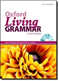 Oxford Living Grammar: Intermediate Student's Book Pack: Learn and Practise Grammar in Everyday Contexts by Norman Coe (2009-05-07)