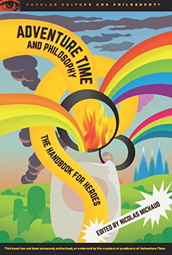 Adventure Time and Philosophy: The Handbook for Heroes (Popular Culture & Philosophy)