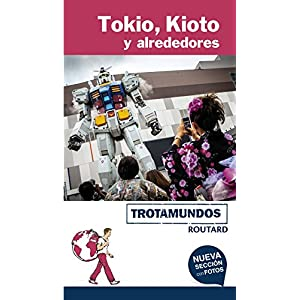 Tokio, Kioto y alrededores (Trotamundos – Routard)