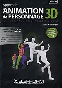Apprendre l'animation de personnage 3D avec 3ds Max 2012 et character studio (Alain Maindron)