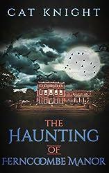 The Haunting of Ferncoombe Manor
